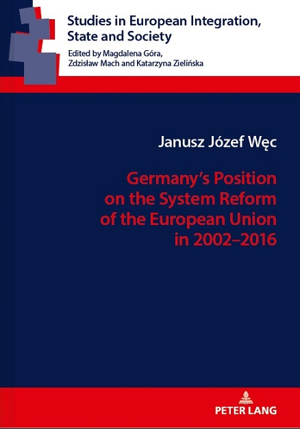 miniatura New book by prof. Janusz Węc - Germany's Position on the Reform of the European Union in 2002-2016