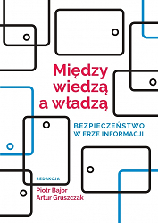 miniatura do artykułu Between knowledge and power - a new book edited by faculty members of the National Security Department