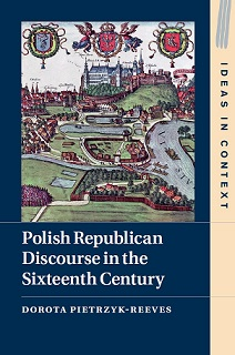 miniatura New book by prof. Dorota Pietrzyk Reeves titled Polish Republican Discourse in the Sixteenth Century